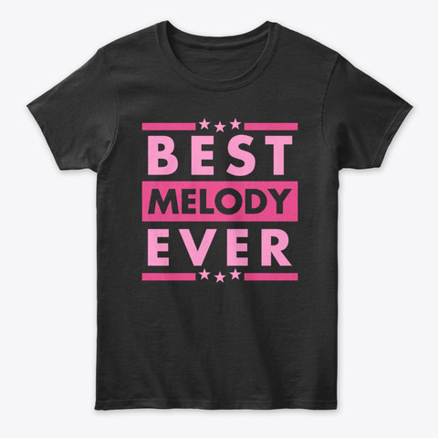 Best Melody Ever Black T-Shirt Front