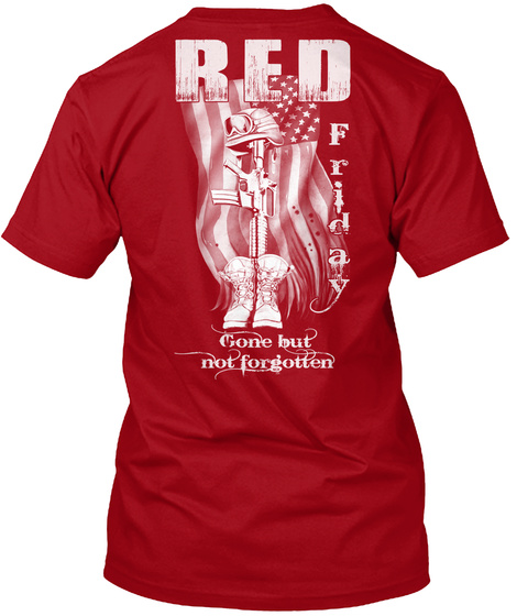 Red Friday Gone But Not Forgotten Deep Red T-Shirt Back