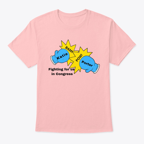 Katie Porter Fighting For Us In Congress Pale Pink T-Shirt Front