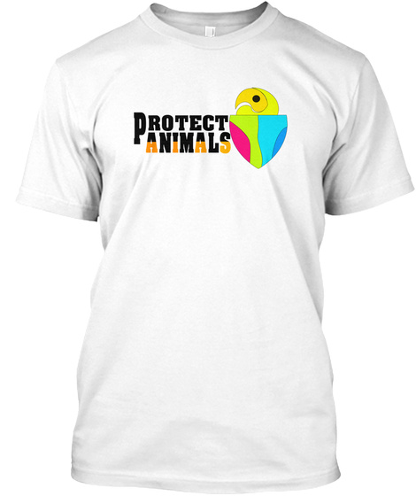 Protect Animals White T-Shirt Front