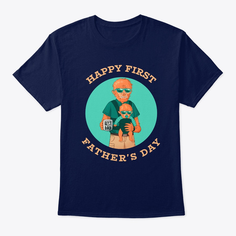 Happy First Father's Day Navy T-Shirt Front