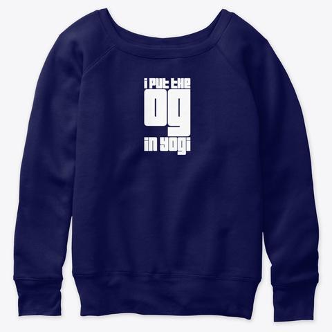 I Put The Og In Yogi Sweatshirt (White) Navy  T-Shirt Front