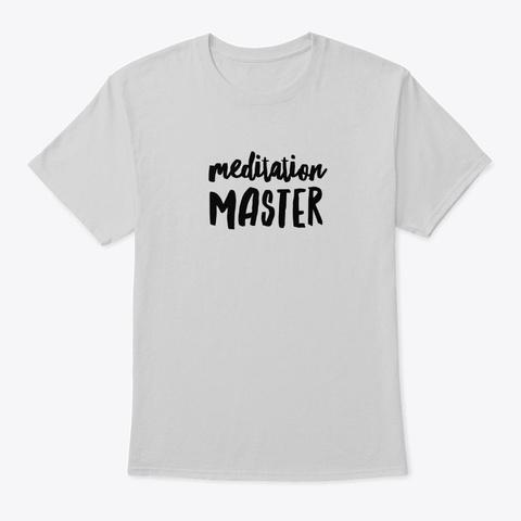 Meditation Master Light Steel T-Shirt Front