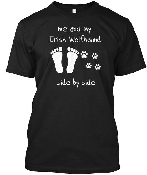 Me And My Irish Wolfhound Side By Side Black T-Shirt Front