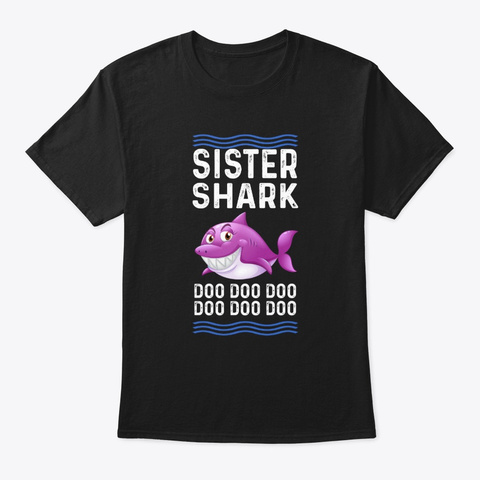 Funny Sister Shark Doo Doo Family Match Black T-Shirt Front