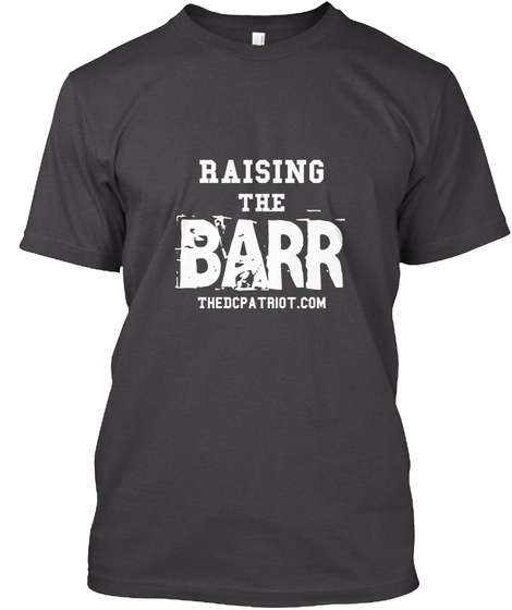 Raising The Barr Heathered Charcoal  T-Shirt Front