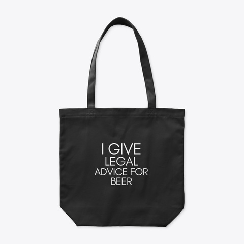 I Give Legal Advice For Beer Lawyer Black T-Shirt Front
