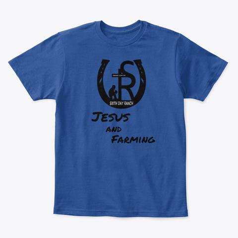Sixth Day Ranch Jesus And Farming Deep Royal  T-Shirt Front