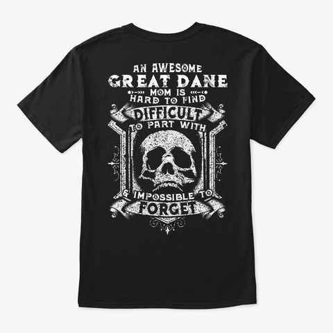 Hard To Find Great Dane Mom Shirt Black áo T-Shirt Back