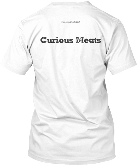 Curious Meats White T-Shirt Back