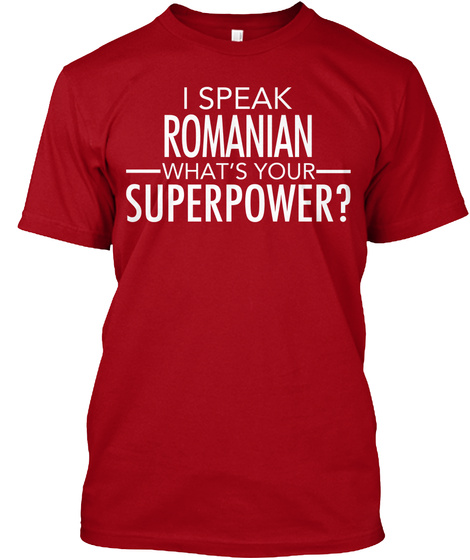 I Speak Romanian What's Your Superpower? Deep Red T-Shirt Front