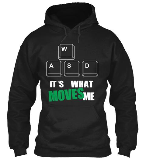Wasd It's What Moves Me Black T-Shirt Front