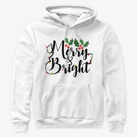 Merry And Bright Holiday Apparel Design White T-Shirt Front