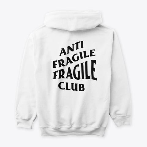 Anti Fragile Fragile Club White T-Shirt Back