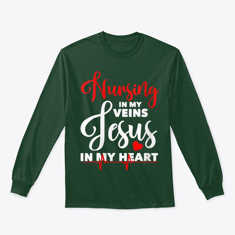 Nursing In My Veins Jesus In My Heart Forest Green T-Shirt Front