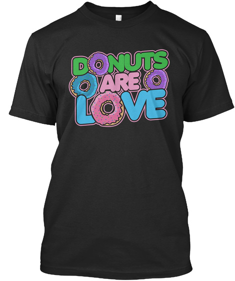 Donuts Are Love Black T-Shirt Front