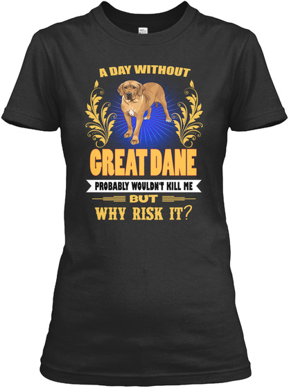 I'm In Love With Great Dane Black T-Shirt Front