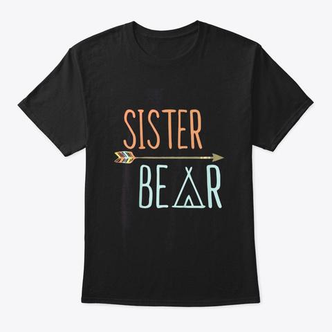 Cute Sister Bear Shirt Sister Shirt Black T-Shirt Front