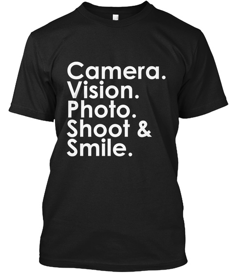 Camera Vision Photo Shoot & Smile Black T-Shirt Front