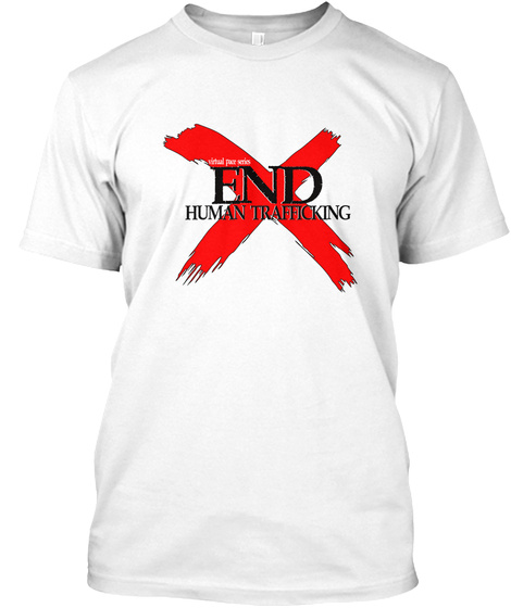 End Human Trafficking White T-Shirt Front