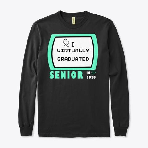 I Virtually Graduated Senior In 2020 Black T-Shirt Front