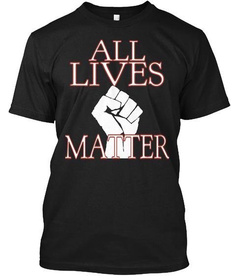 All Lives Matter Black T-Shirt Front