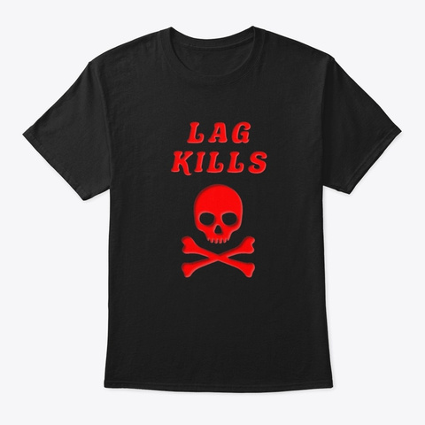 Lol Lag Kills Black T-Shirt Front
