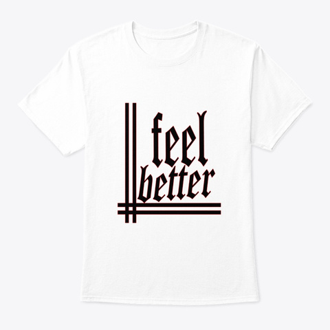 feel better shirt