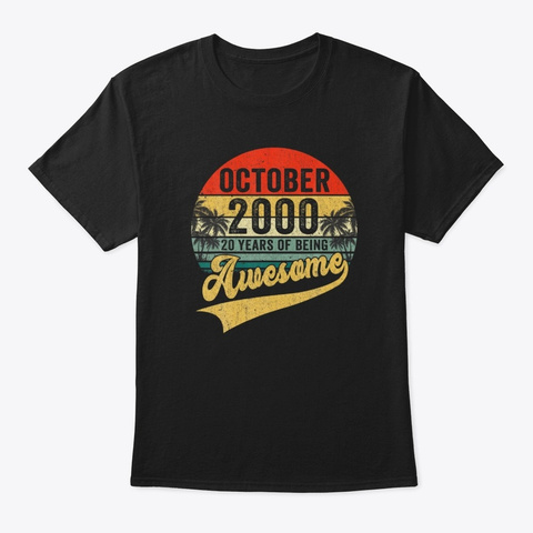 October 2000 20 Years Awesome Birthday Black T-Shirt Front