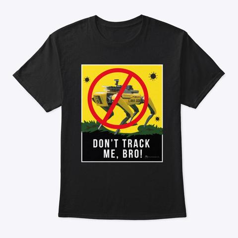 Don't Track Me, Bro! Black T-Shirt Front