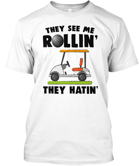 Golf M They See Me Rollin White T-Shirt Front