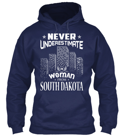 Never Underestimate Woman From South Dakota Navy T-Shirt Front