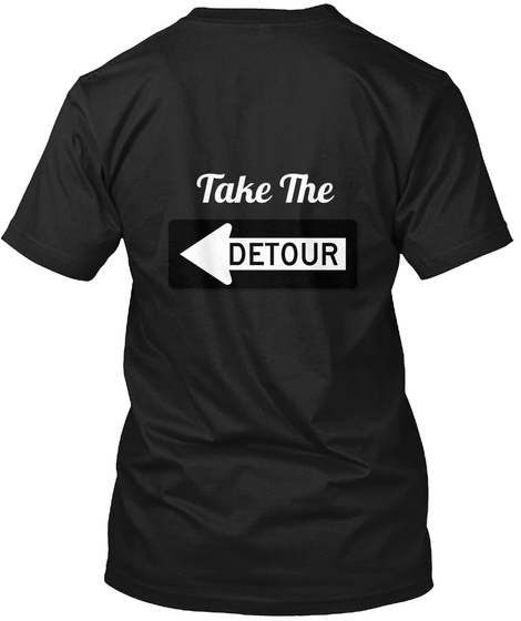 Take The Detour Black T-Shirt Back