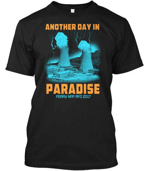 Perry Npp Rfo Outage  T Shirt Black T-Shirt Front