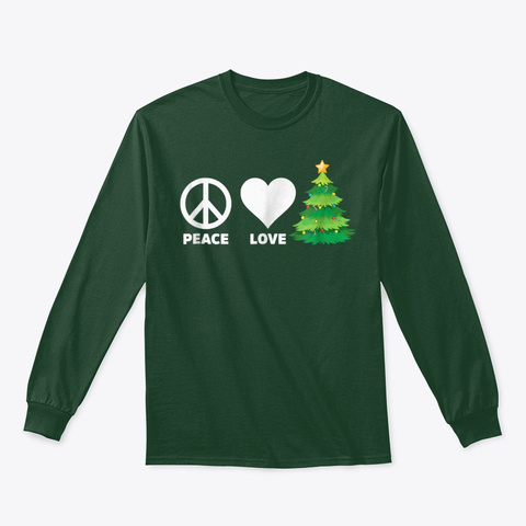 Peace Love Christmas Tree Merry Holiday Forest Green T-Shirt Front