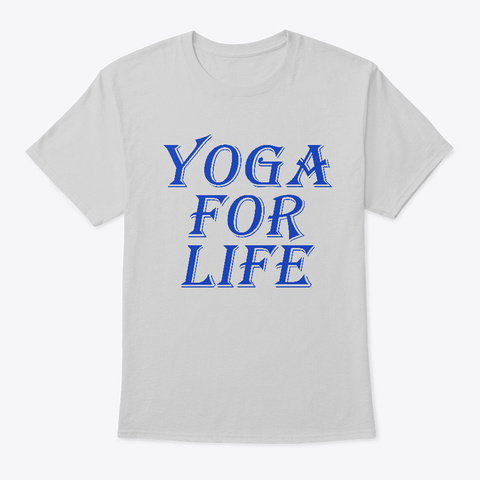 Yoga For Life Shirt And Leggings Light Steel T-Shirt Front