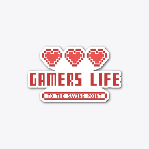Gamers Life To The Saving Point Standard T-Shirt Front