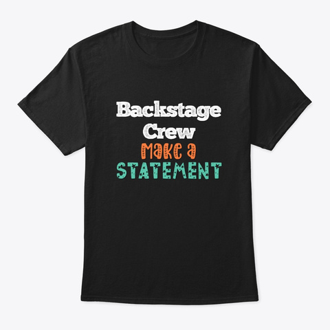 [Theatre] Backstage Crew   Statement Black T-Shirt Front