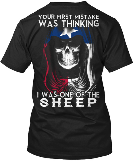 Your First Mistake Was Thinking I Was One Of The Sheep Black T-Shirt Back