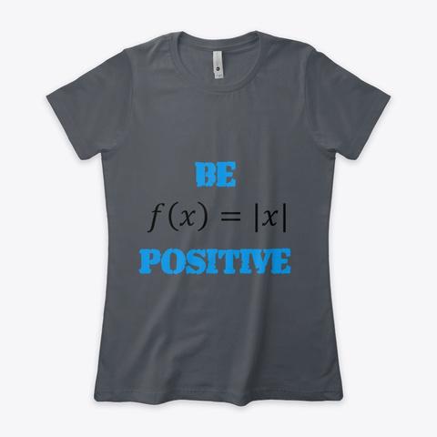 "Mathematics ""Be Positive"" Stuff Heavy Metal T-Shirt Front"