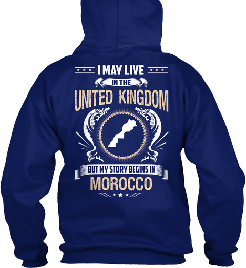 I May Live In The United Kingdom But My Story Begins In Morocco Oxford Navy T-Shirt Back