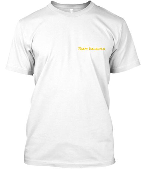 Team Dalelyla White T-Shirt Front