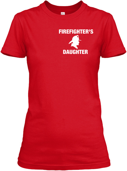 Firefighters Daughter Red T-Shirt Front