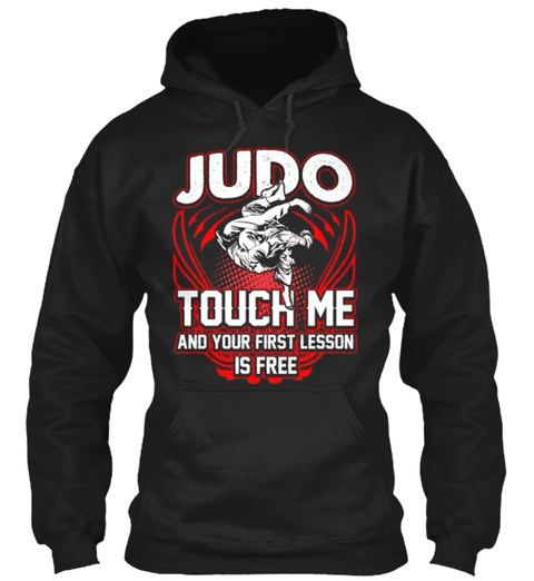 Judo Touch Me And Your First Lesson Is Free Black T-Shirt Front