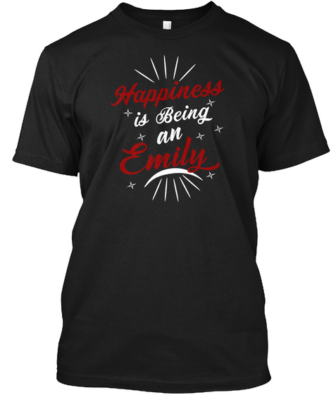 Happiness  Is Being Emily T Shirt  Black T-Shirt Front