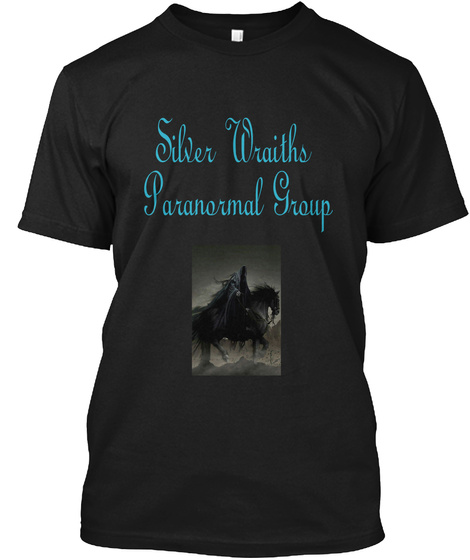 Silver Wraiths  Paranormal Group Black T-Shirt Front