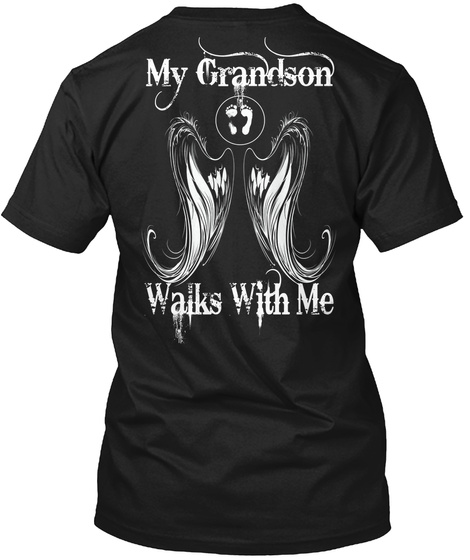 My Grandson Walks With Me Black T-Shirt Back