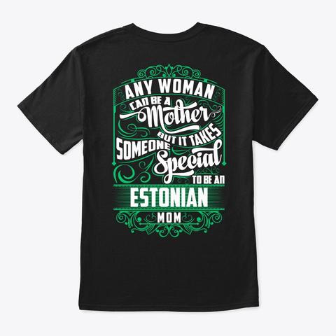 Special Estonian Mom Shirt Black T-Shirt Back