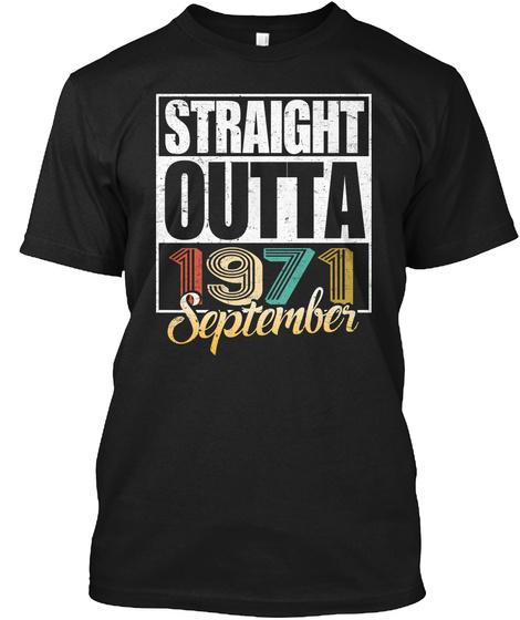 1971 September Birthday T Shirt Black T-Shirt Front