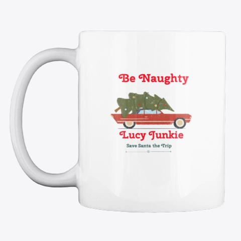 Be Naughty  Save Santa The Trip White T-Shirt Front